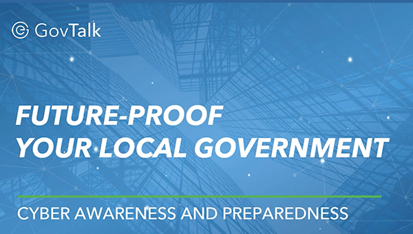 Cyber Preparedness & Awareness GovTalk